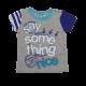 """Tricou gri """"Say something nice"""""""